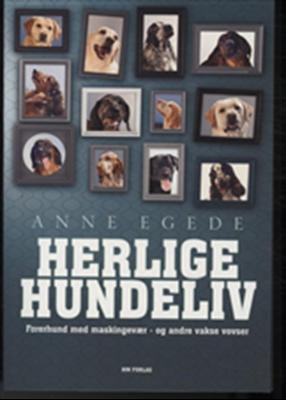Herlige hundeliv Anne Egede 9788791725098