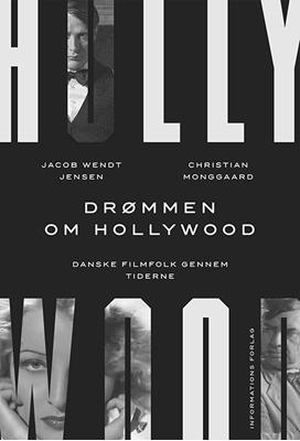 Drømmen om Hollywood Christian Monggaard, Jacob Wendt Jensen 9788775144778