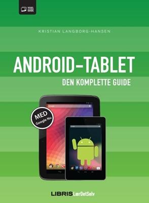 Android-tablet - Den komplette guide Kristian Langborg-Hansen 9788778532503