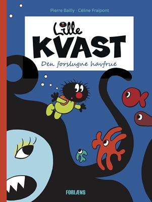 Lille Kvast - Den forslugne havfrue Céline Fraipont, Pierre Bailly 9788791611742