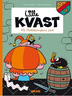 Lille Kvast - På pottekongens slot Céline Fraipont, Pierre Bailly 9788791611476