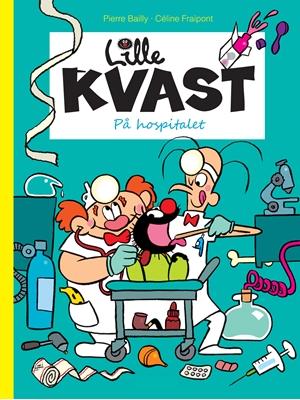 Lille Kvast - På hospitalet Céline Fraipont, Pierre Bailly 9788791611612