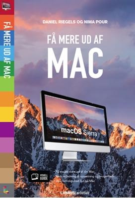 Få mere ud af din Mac - OS Sierra Nima Pour, Daniel Riegels 9788778538444