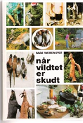 Når vildtet er skudt Aage Weitemeyer 9788759024867