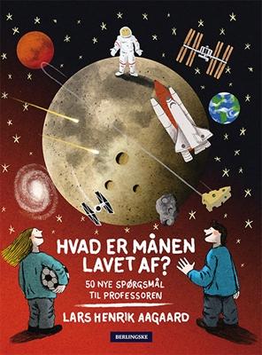 Hvad er månen lavet af? Lars Henrik Aagaard 9788771800593