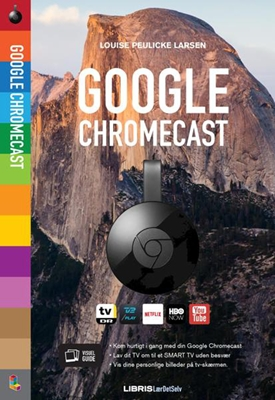 Google Chromecast Louise Peulicke Larsen 9788778538543
