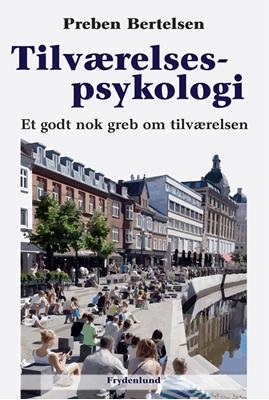 Tilværelsespsykologi Preben Bertelsen 9788771181210