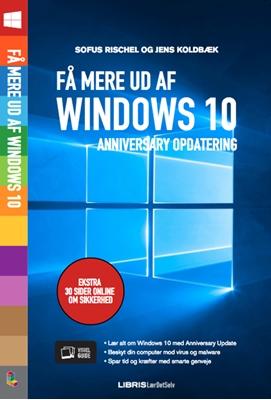 Få mere ud af Windows 10 Jens Koldbæk, Sofus Rischel 9788778538246