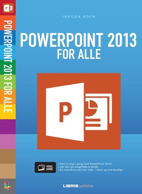 PowerPoint 2013 for alle Jørgen Koch 9788778532749