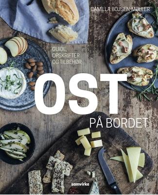Ost på bordet Camilla Bojsen-Møller 9788792894878