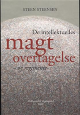 De intellektuelles magtovertagelse- og regiment Steen Steensen 9788799061631
