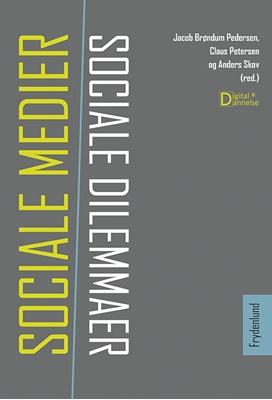 Sociale medier, sociale dilemmaer Claus Petersen, Jacob Brøndum Pedersen, Anders Skov (red.) 9788771184587