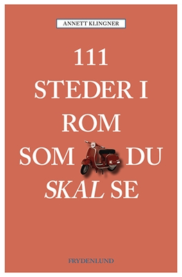 111 steder i Rom som du skal se Annett Klingner 9788771185898