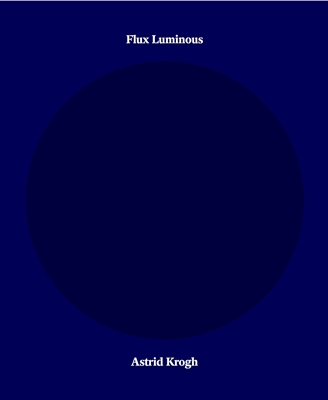 Flux Luminous Astrid Krogh 9788792949714