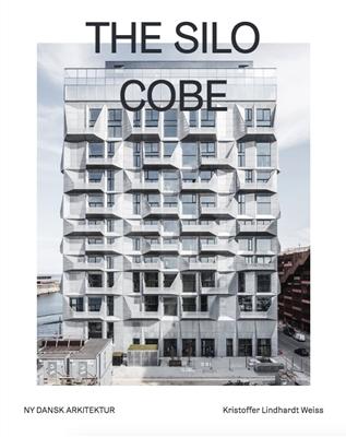 The Silo – Ny dansk arkitektur Bd. 2 Kristoffer Lindhardt Weiss 9788793604100