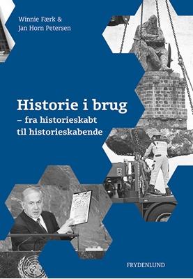Historie i brug Winnie Færk, Jan Horn Petersen 9788771182859