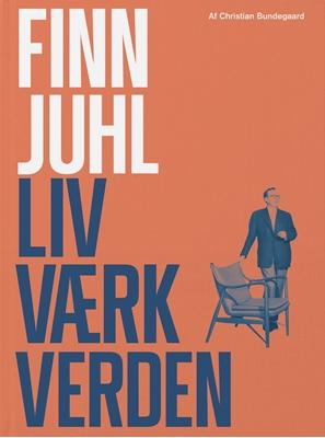 Finn Juhl. Liv, værk, verden Christian Bundegaard 9788792949905
