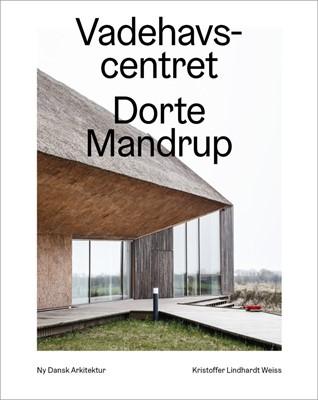 Vadehavscentret – Ny dansk arkitektur Bd. 1 Kristoffer Lindhardt Weiss 9788792949677