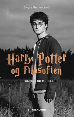 Harry Potter og filosofien Gregory Bassham (red.) 9788771187854