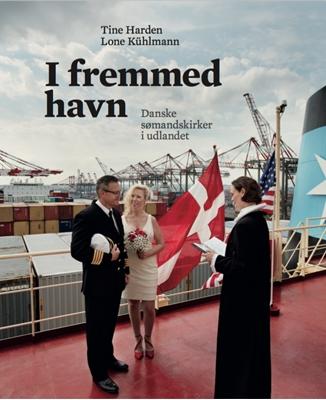 I fremmed havn Tine Harden, Lone Kühlmann 9788792949134