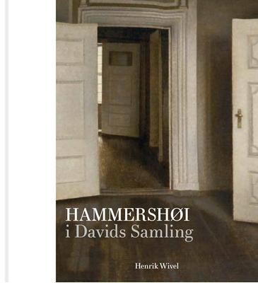 Hammershøi i Davids Samling Henrik Wivel 9788792949929
