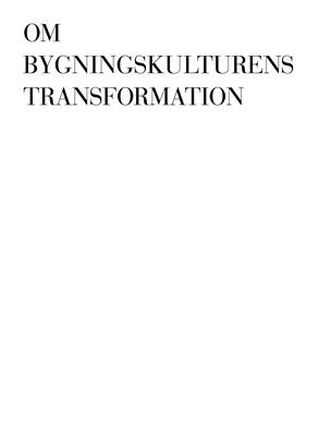Om bygningskulturens transformation Albert Algreen-Petersen (red.), Christoffer Harlang 9788792949035