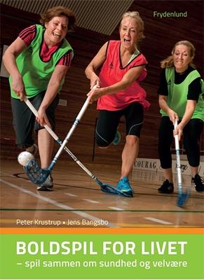 Boldspil for livet Peter Krustrup, Jens Bangsbo 9788771189759