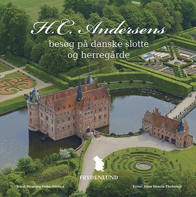 H.C. Andersens besøg på danske slotte og herregårde Henning Dehn-Nielsen 9788771188011