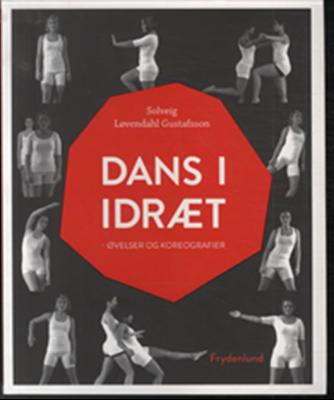 Dans i idræt Solveig Løvendahl Gustafsson 9788778879882