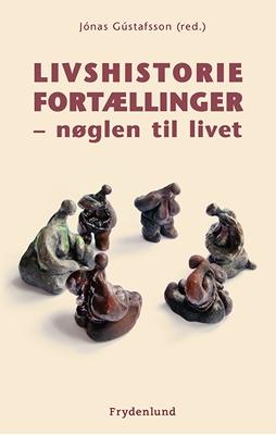 Livshistoriefortællinger Jonas Gustafsson (red.) 9788771183511