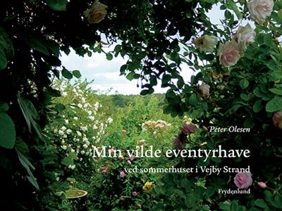 Min vilde eventyrhave Peter Olesen 9788771187106