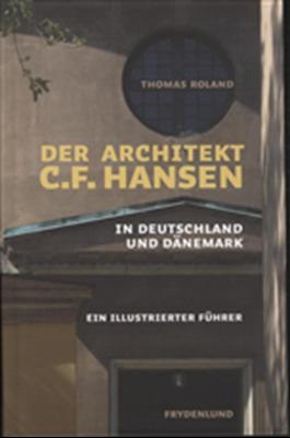 Der Architekt C.F. Hansen in Deutschland und Dänemark Thomas Roland 9788778878618