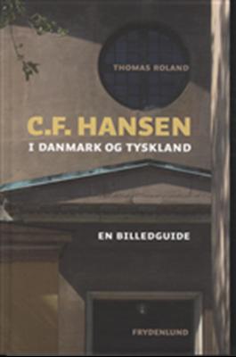 C.F. Hansen i Danmark og Tyskland Thomas Roland 9788778878526