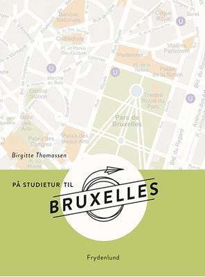 På studietur til Bruxelles Birgitte Thomassen 9788771187182