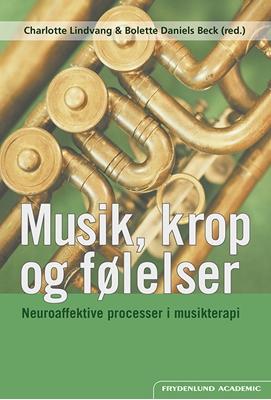 Musik, krop og følelser Bolette Daniels Beck (red.), Charlotte Lindvang 9788771187496