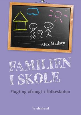 Familien i skole Alex Madsen 9788771184600