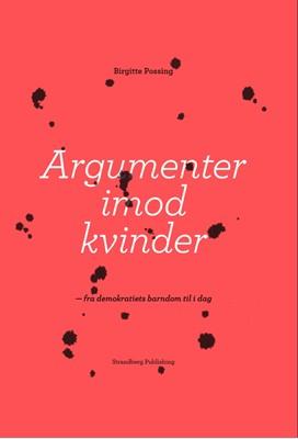 Argumenter imod kvinder Birgitte Possing 9788793604186