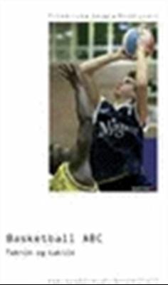 Basketball ABC Ole Nedergaard, Rob Friedrich, Jesper Hauge 9788761602206