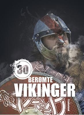 30 berømte vikinger Illugi Jökulsson 9788771187069