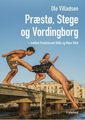 Præstø, Stege og Vordingborg Ole Villadsen 9788771187816