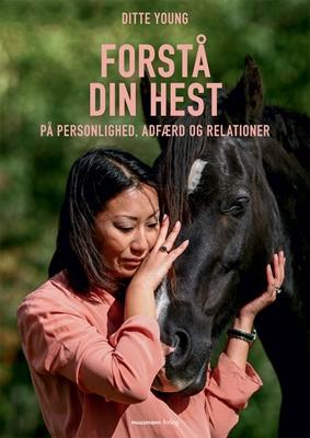 Forstå din hest Ditte Young 9788793575554