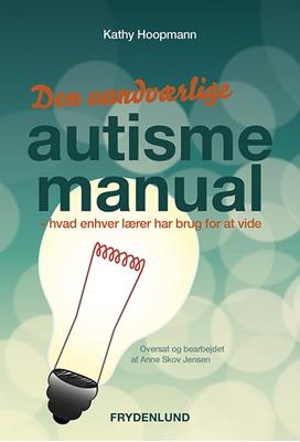 Den uundværlige autismemanual Kathy Hoopman 9788771187311