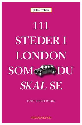 111 steder i London som du skal se John Sykes 9788771185881
