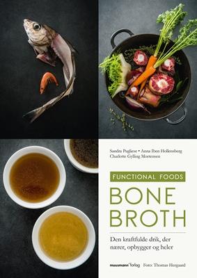 Bone Broth Sandra Pugliese, Charlotte Gylling Mortensen, Anna Iben Hollensberg 9788793575004
