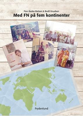 Med FN på fem kontinenter Finn Reske-Nielsen, Bodil Knudsen 9788771186789