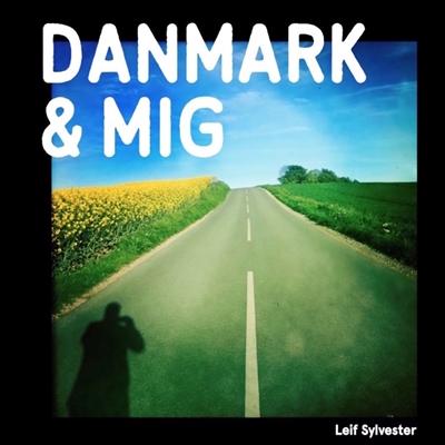 Danmark og mig Leif Sylvester 9788793604285