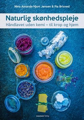 Naturlig skønhedspleje Pia Brixved, Nina Amanda Hjort Jensen 9788793430372
