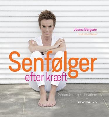 Senfølger efter kræft Josina W. Bergsøe – fortalt til Britt Nørbak 9788771184563