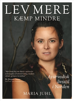 LEV MERE KÆMP MINDRE Maria Juhl 9788793338487