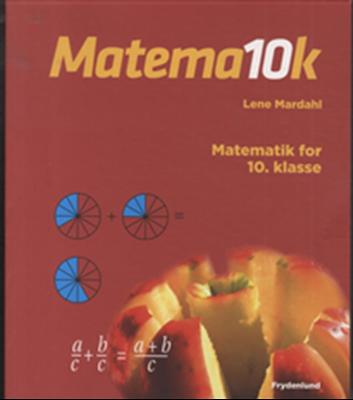 Matema10k - matematik for 10. klasse Lene Mardahl 9788778879509